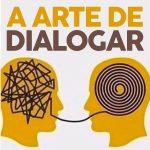 A ARTE DE DIALOGAR: O VERDADEIRO SEGREDO PARA UM RELACIONAMENTO FELIZ!