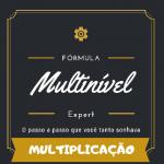 FÓRMULA MULTINÍVEL EXPERT MULTIPLICAÇÃO