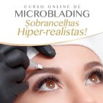 Curso Online de Microblading: Sobrancelhas Hiper-Realistas