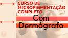 Curso de Micropigmentação com Dermógrafo e Bônus do Curso de Design de Sobrancelha!